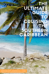 The Ultimate Southern Caribbean Cruise Guide
