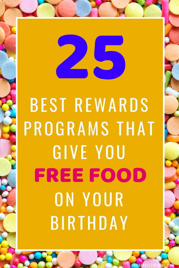 25 best rewards programs that give you free food on your birthday - Her Heartland Soul