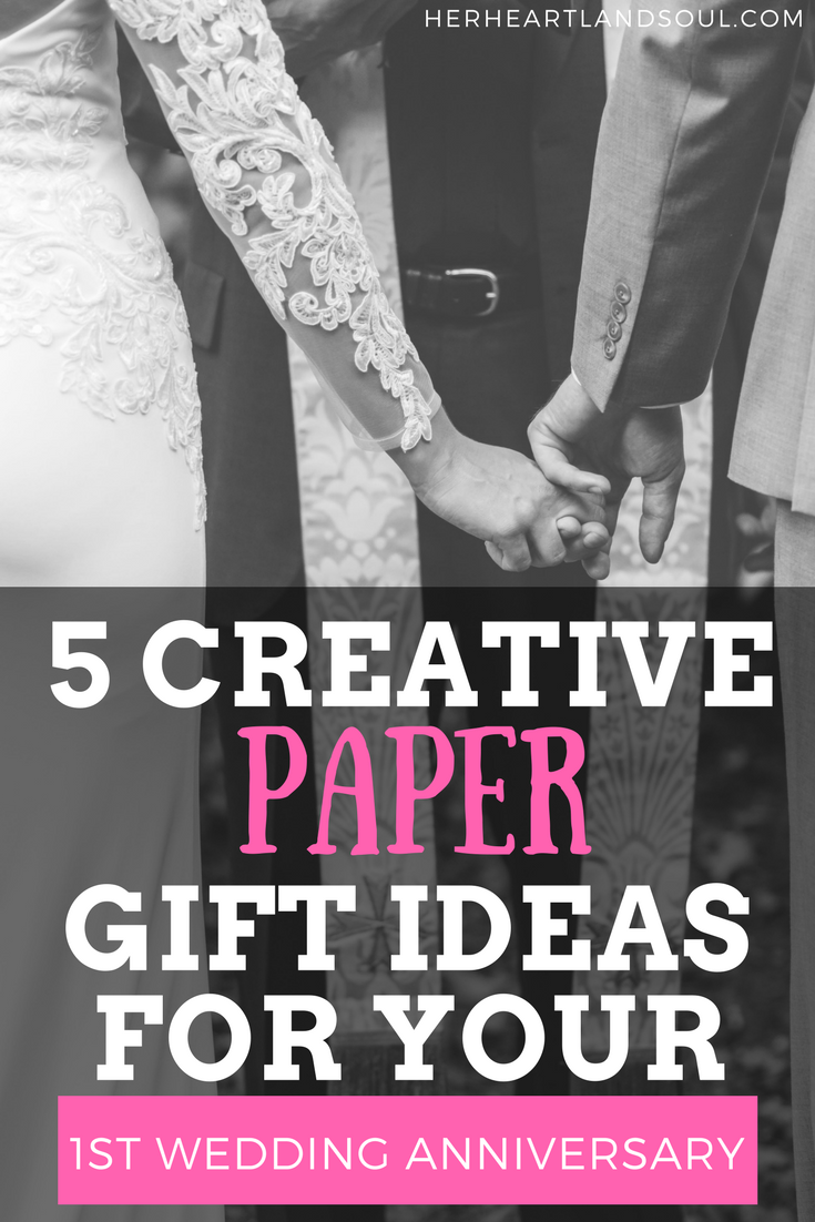 5 creative paper gift ideas for your 1st wedding anniversary - Her Heartland Soul