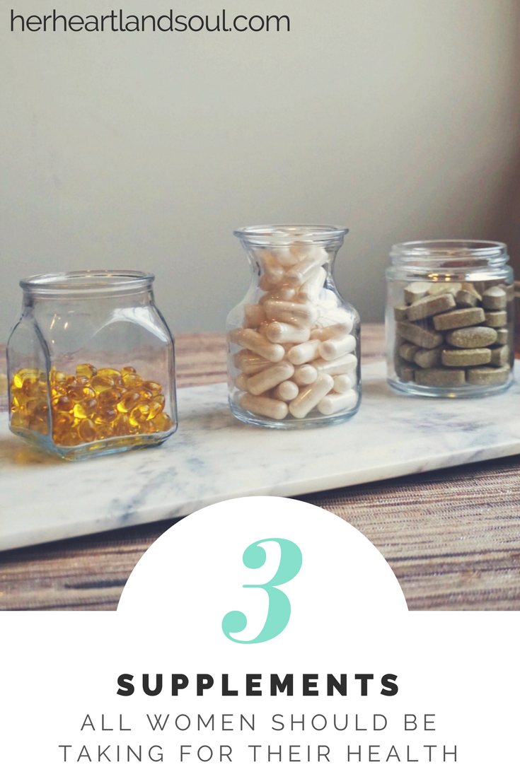 Three of the best supplements for women's health - Her Heartland Soul