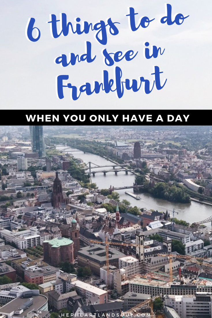 6 things to do and see in Frankfurt when you only have a day - Frankfurt Germany - Her Heartland Soul