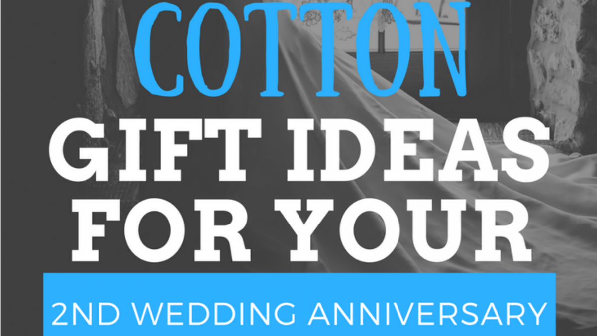 7 creative cotton gift ideas for your 2nd wedding anniversary for Ideas for your wedding