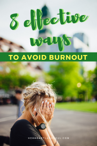8 effective ways to avoid burnout - Her Heartland Soul