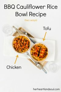 BBQ Cauliflower Rice Bowls (two ways!)