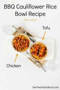 BBQ Cauliflower Rice Bowls (two ways!)