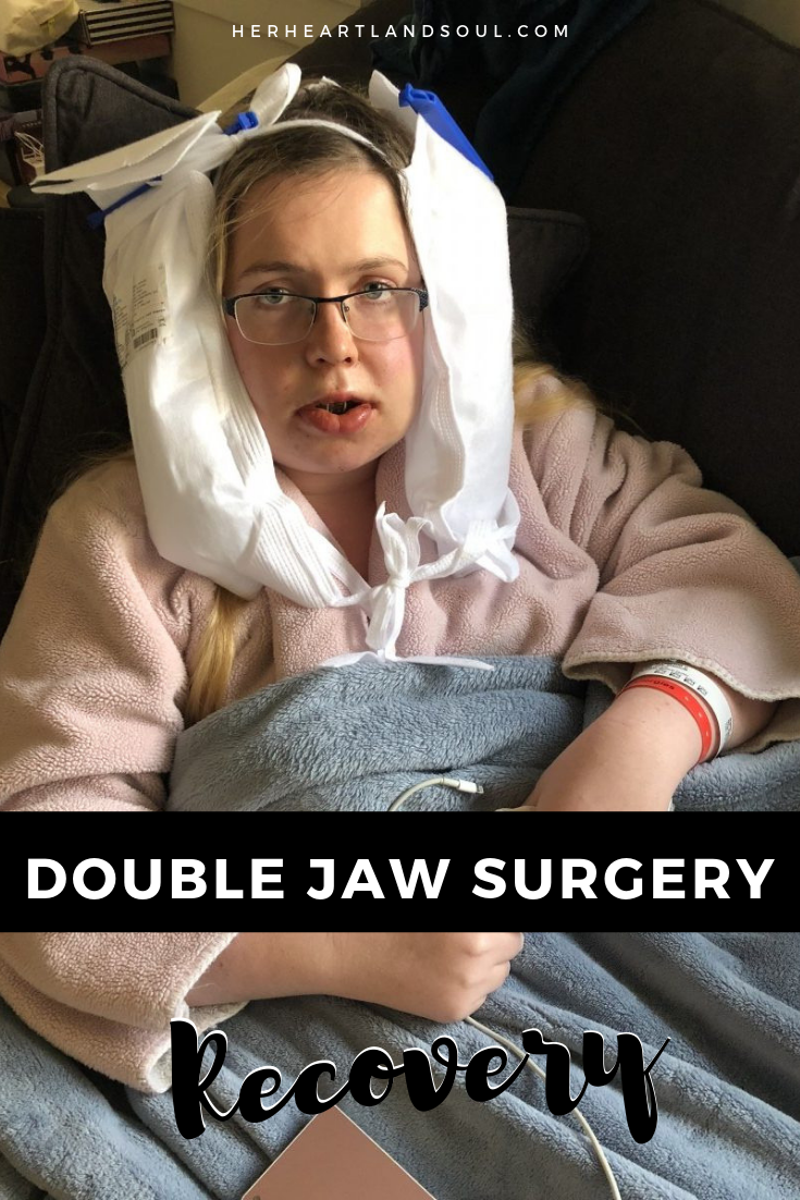 Double Jaw Surgery Recovery - Her Heartland Soul