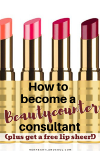 How to become a Beautycounter consultant plus get a free lip sheer - Her Heartland Soul