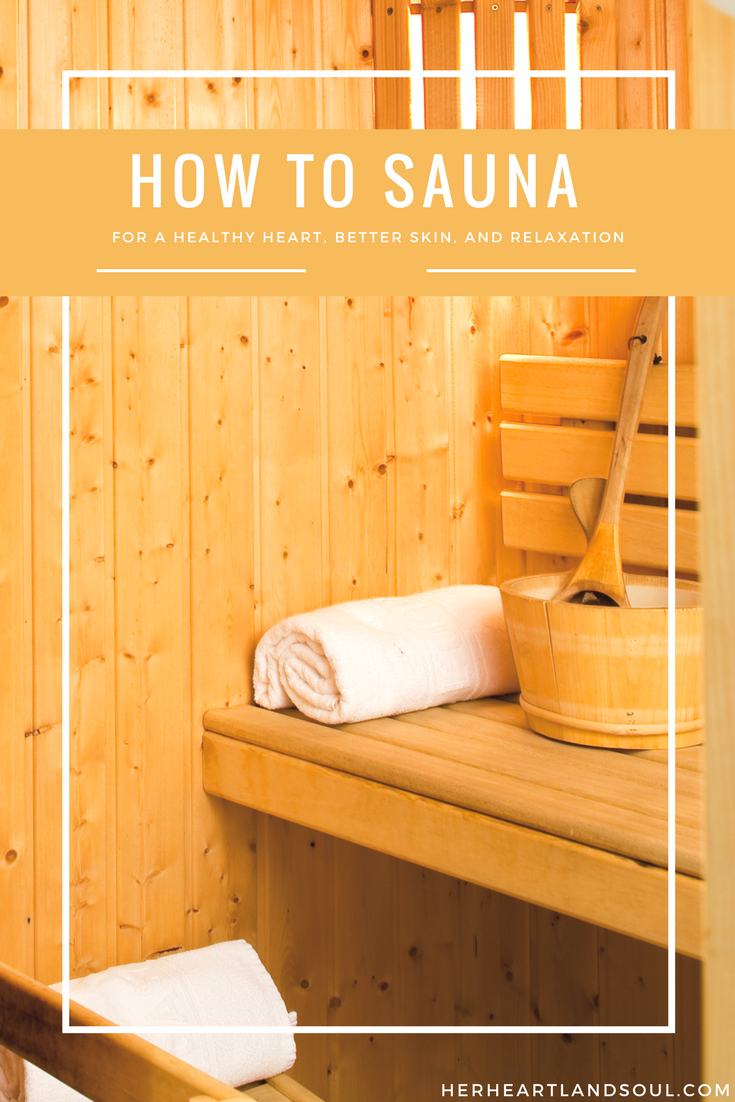 How to sauna like a true Finn, for a healthy heart, better skin, and relaxation - Her Heartland Soul