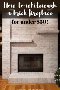 How to whitewash a brick fireplace for under $50 - Her Heartland Soul