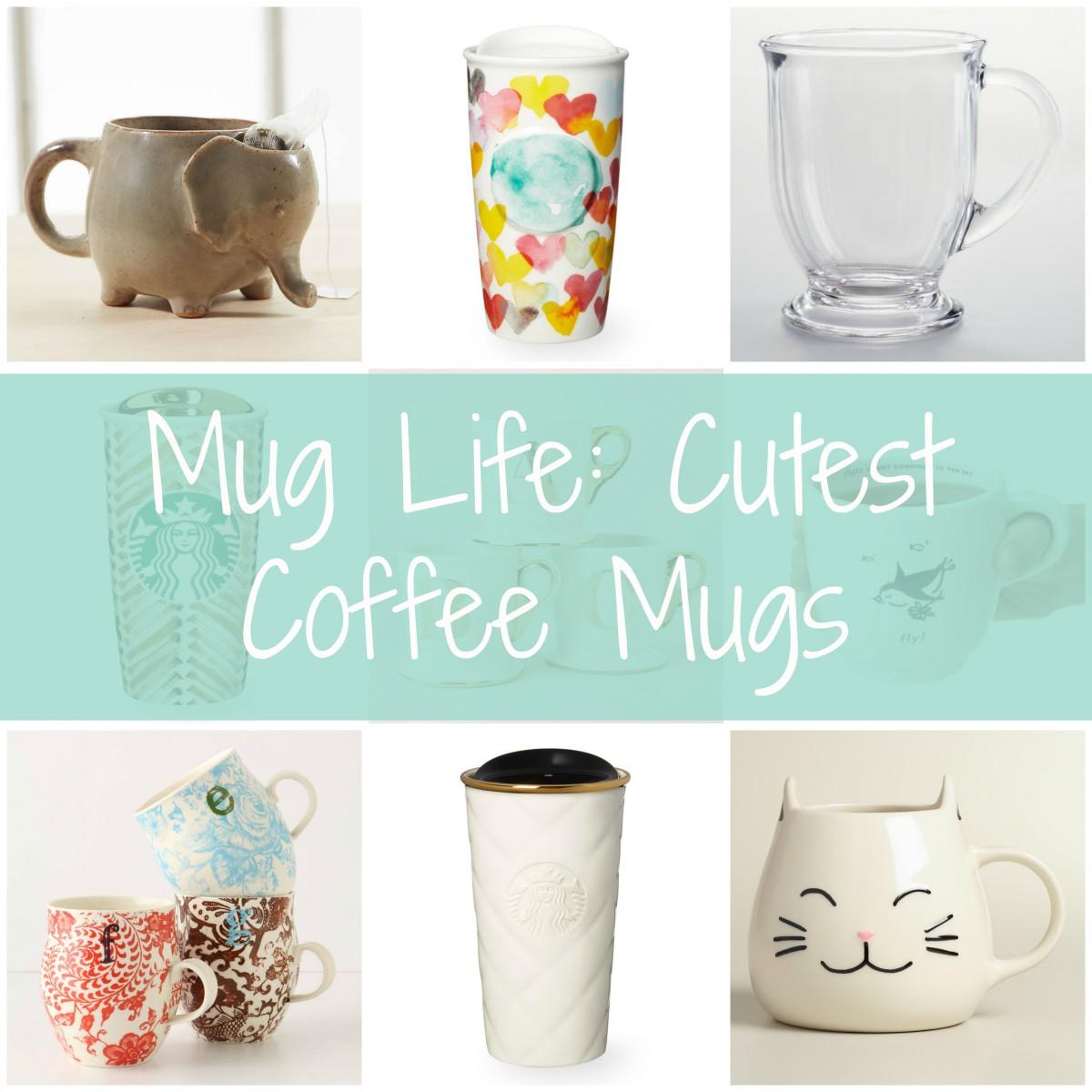 Mug Life Cutest Coffee Mugs Her Heartland Soul