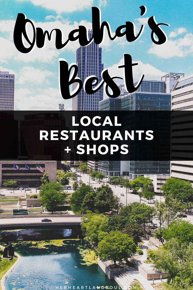 Omaha's Best Local Restaurants and Shops - Her Heartland Soul