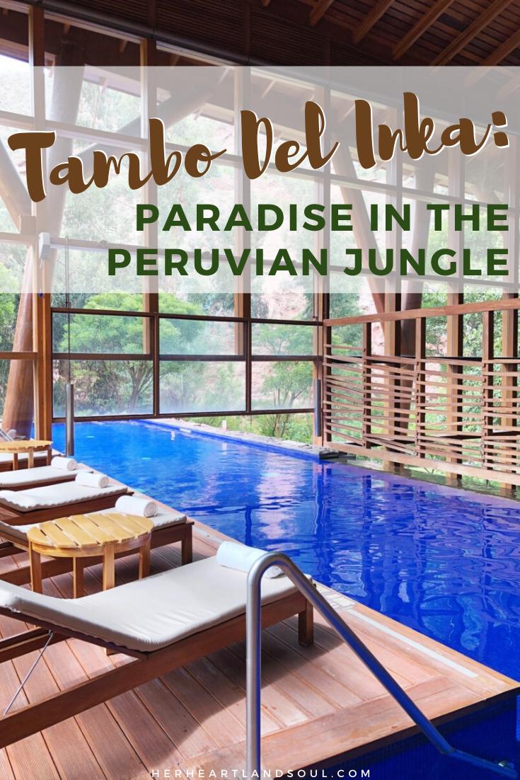 Hotel Tambo Del Inka - Sacred Valley - Her Heartland Soul