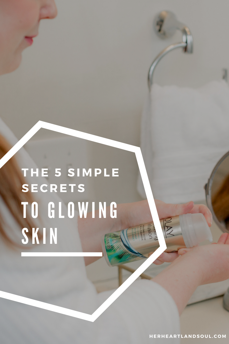The 5 simple secrets to glowing skin - Her Heartland Soul