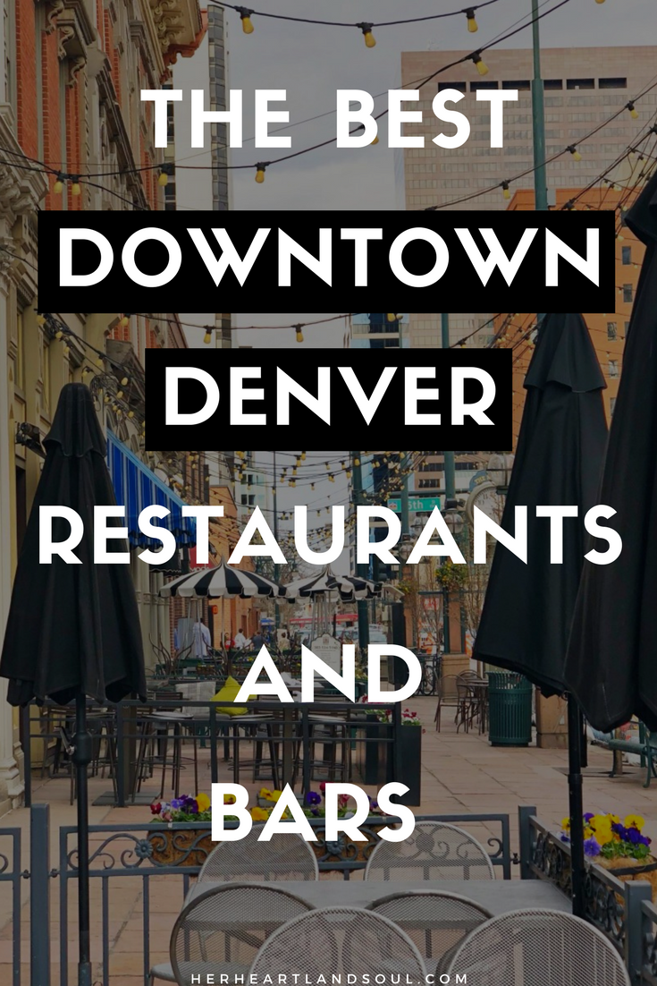 The Best Downtown Denver Restaurants and Bars - Her Heartland Soul