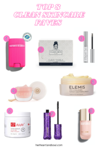 Top 8 Clean Skincare Faves - Her Heartland Soul