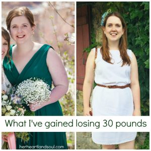 3 things I've gained losing 30 pounds