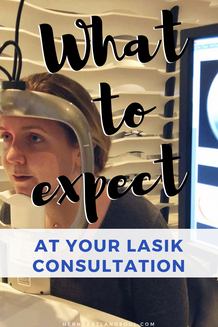 What to expect at your LASIK consultation - Her Heartland Soul