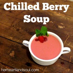Chilled Berry Soup Her Heartland Soul Erin Fairchild