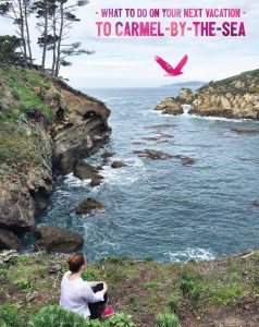 What to do on your next vacation to Carmel-by-the-Sea