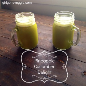 Pineapple Cucumber Delight Juice Girl Gone Veggie Erin Fairchild Recipe